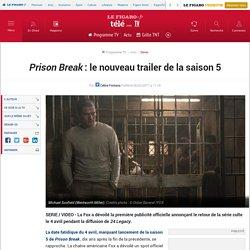 Prison Break : le nouveau trailer de la saison 5