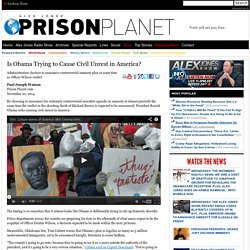 Is Obama Trying to Cause Civil Unrest in America?