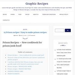 Easy to make prison recipes - Graphic Recipes