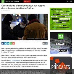 Deux mois de prison ferme pour non-respect du confinement en Haute-Saône
