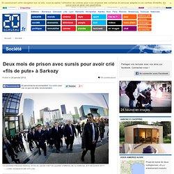 Deux mois de prison avec sursis pour avoir crié «fils de pute» à Sarkozy