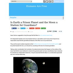 Is Earth a Prison Planet and the Moon a Station for Guardians?