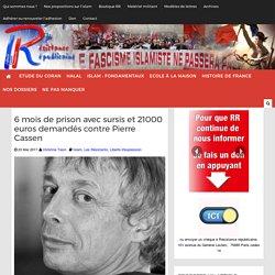 6 mois de prison avec sursis et 21000 euros demandés contre Pierre Cassen