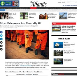 Most Prisoners Are Mentally Ill — The Atlantic