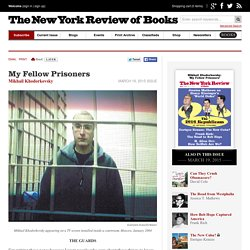 My Fellow Prisoners by Mikhail Khodorkovsky