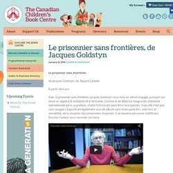 Le prisonnier sans frontières, de Jacques Goldstyn - Canadian Children's Book Centre