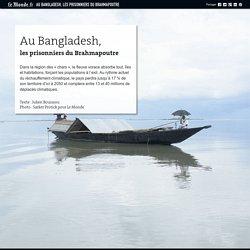 Au Bangladesh, les prisonniers du Brahmapoutre