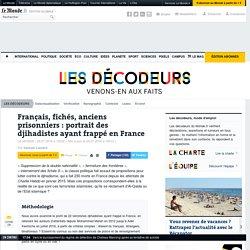 Français, fichés, anciens prisonniers: portrait des djihadistes ayant frappé en France