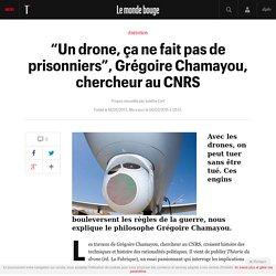 """""""Un drone, ça ne fait pas de prisonniers"""", Grégoire Chamayou, chercheur au CNRS"""