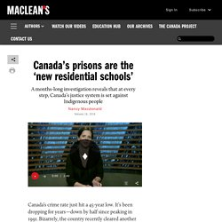 Canada's prisons are the 'new residential schools'