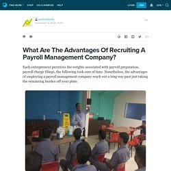 What Are The Advantages Of Recruiting A Payroll Management Company?