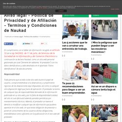 Aviso legal – Política de Privacidad y de Afiliación – Terminos y Condiciones de Naukad