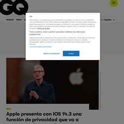 Apple presenta con iOS 14.3 una función de privacidad que va a encantar a los usuarios y va a sacar los colores a algunos desarrolladores de apps