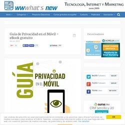 Guía de Privacidad en el Móvil – eBook gratuito