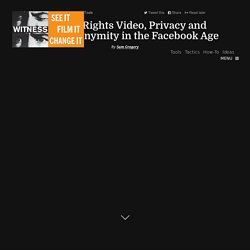 Human Rights Video, Privacy and Visual Anonymity in the Facebook Age : Video For Change