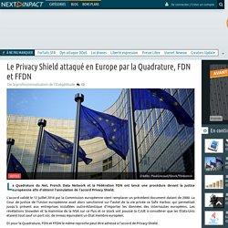 Le Privacy Shield attaqué en Europe par la Quadrature, FDN et FFDN
