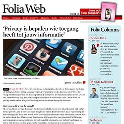 'Privacy is bepalen wie toegang heeft tot jouw informatie