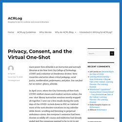 *Privacy, Consent, and the Virtual One-Shot – ACRLog (the current academic library situation)