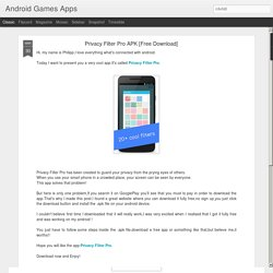 Android Games Apps: Privacy Filter Pro APK [Free Download]
