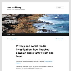 Privacy and social media investigation: how I tracked down an entire family from one tweet | Joanna Geary