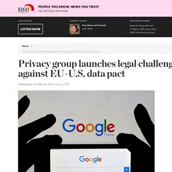 Privacy group launches legal challenge against EU-U.S. data pact