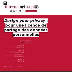 Design your privacy : pour une licence de partage des données personnelles