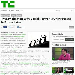Privacy Theater: Why Social Networks Only Pretend To Protect You