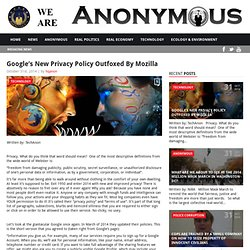 Google's New Privacy Policy Outfoxed By Mozilla AnonHQ
