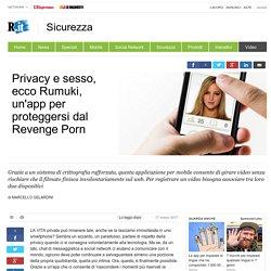 Privacy e sesso, ecco Rumuki, un'app per proteggersi dal Revenge Porn