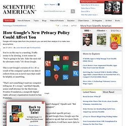 How Google's New Privacy Policy Could Affect You
