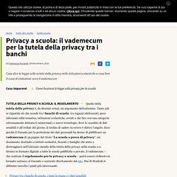 Privacy a scuola: il vademecum per la tutela della privacy tra i banchi