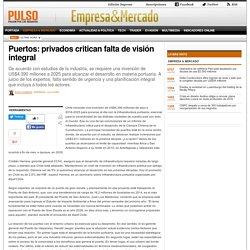 Puertos: privados critican falta de visión integral
