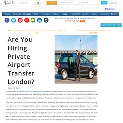 Are you hiring private airport transfer london