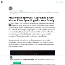 Private Dining Room: Appreciate Every Moment You Spending with Your Family