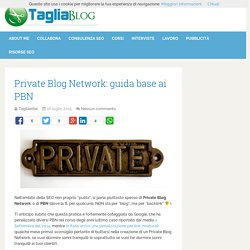 Private Blog Network: guida base ai PBN