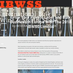 Grow Your Private Label and Bulk Business In Europe With The 2018 IBWSS London