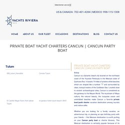 Luxury Yacht Rentals Cancun Boat Charters