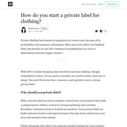 How do you start a private label for clothing?