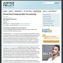 Private Prison Companies Want You Locked Up — Justice Policy Institute