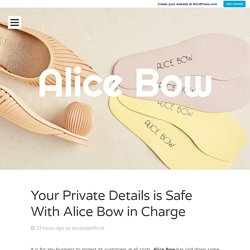 Your Private Details is Safe With Alice Bow in Charge