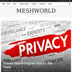 Private Search Engines that Do Not Track - MeshWorld
