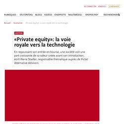 «Private equity»: la voie royale vers la technologie