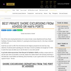 Best private Shore Excursions from Ashdod or Haifa Ports