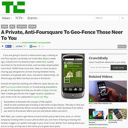 A Private, Anti-Foursquare To Geo-Fence Those Neer To You
