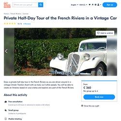 Côte d'Azur: visite privée en voiture de collection