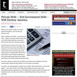 Private Debt – Not Government Debt – Will Destroy America
