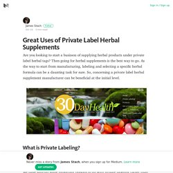 Great Uses of Private Label Herbal Supplements – Medium