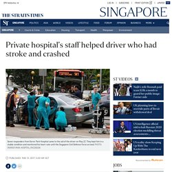 Private hospital's staff helped driver who had stroke and ...