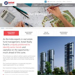Real Estate Investment Approach - Kotak Realty Fund