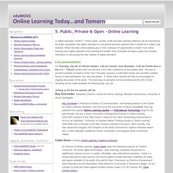 5. Public, Private & Open - Online Learning - eduMOOC: Online Learning Today... and Tomorrow